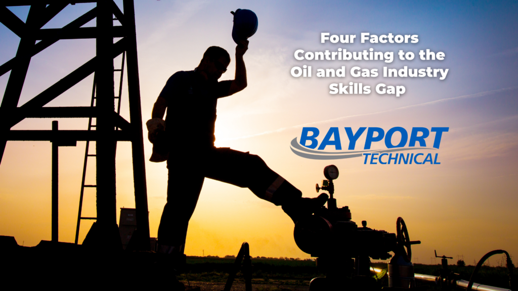 Four Factors Contributing to the Oil and Gas Industry Skills Gap