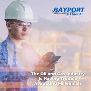 Bayport Technical - Oil and Gas Skills Gap - Attracting Millennials